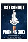 Astronaut Parking Art Print