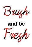 Brushing Fresh Art Print