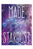 Made Of Stardust Art Print
