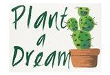 Plant A Dream 1 Art Print