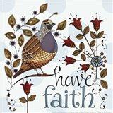 Have Faith Art Print