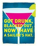 Got Drunk Art Print