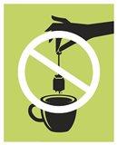 No Tea Bagging Art Print