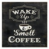 Wake Up and Smell the Coffee Art Print