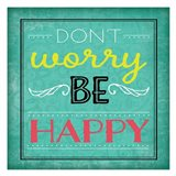 Don't Worry Be Happy Art Print