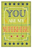 You Are My Superhero Art Print