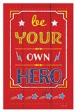 Be Your Own Hero Art Print
