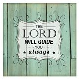 The Lord Will Guide You Art Print