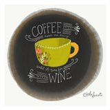 Coffee Until Wine Art Print