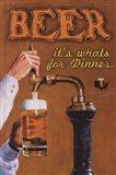 Beer...It's What's For Dinner Art Print