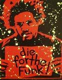 Die For The Funk Art Print