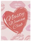 Nasty Woman Club Art Print