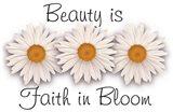Beauty is Faith in Bloom Art Print