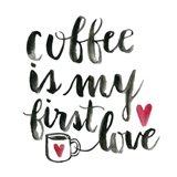 Coffee First Love Art Print