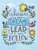 Dreams Lead Art Print