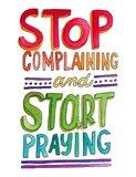 Stop Complaining Art Print