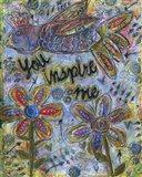 You Inspire Me Art Print