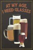 I Need Glasses Of Beer Art Print