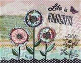 Life is Wonderful Flowers Art Print