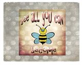 Bee All You Can Become 2 Art Print