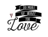 Do More You Love Art Print
