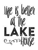 Lifes Better Lake Art Print