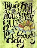 Laugh Away A Cloudy Day Art Print