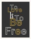 Love And Freedom Art Print