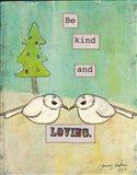 Be Kind and Loving Art Print