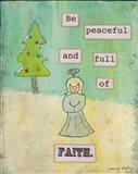 Be Peaceful and Full of Faith Art Print
