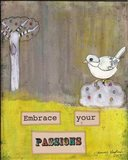Embrace Your Passions Art Print