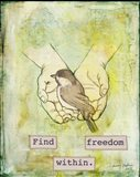 Find Freedom Within Art Print