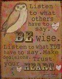 Be Wise Art Print