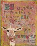 Be a  Good Friend Art Print