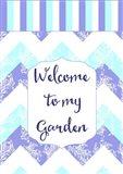 Welcome To My Garden Art Print