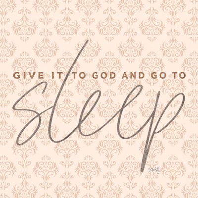Give it to God and Go to Sleep Art Print by Rae