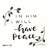 In Him I will have Peace Art Print