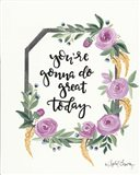 You're Gonna Do Great Today Art Print