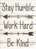 Stay Humble - Work Hard - Be Kind Art Print
