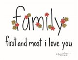 Family First and Most Art Print