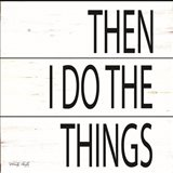 Then I Do Things Art Print