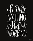 God is Working Art Print