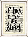 I Love to Tell the Story Art Print
