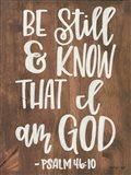 Be Still & Know that I am God Art Print
