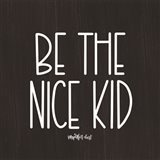 Be the Nice Kid Art Print