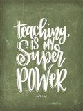 Teaching is My Super Power Art Print