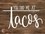 You Had Me at Tacos Art Print