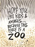 This Place is a Zoo Art Print