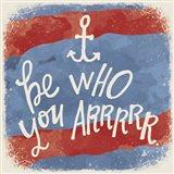 Be Who You Arrrrr Art Print