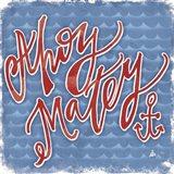 Ahoy Matey Art Print
